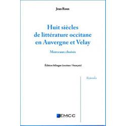 Huit siècles de littérature oc en Auvergne et Velay