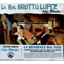 Le Bal Brotto-Lopez - Adiu Miladiu !