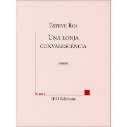 Una lonja convalescéncia - Esteve Ros