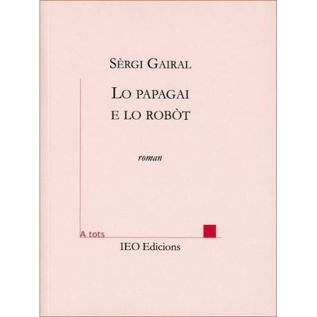 Lo Papagai e lo robòt - Serge Gayral