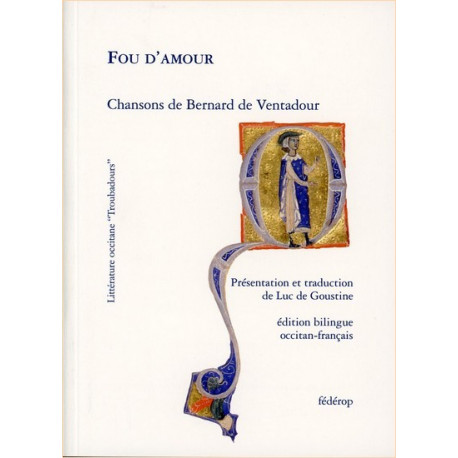 Fou d'amour (bil) - B. de Ventadour, L. de Goustine