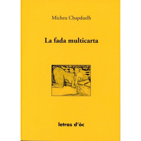 La Fada multicarta - Micheu Chapduelh