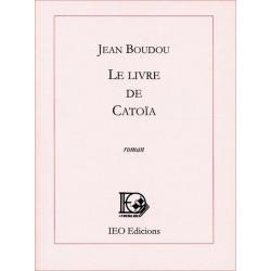 Le livre de Catoïa - Jean Boudou