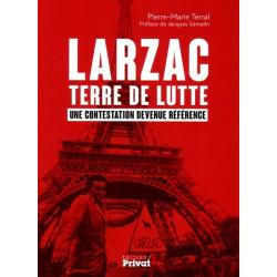 Larzac, terre de lutte - P.-M. Terral