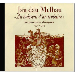 Jan dau Melhau - Au naissent d'un trobaire