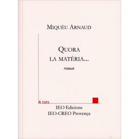 Quora la matèria... - Miquèu Arnaud