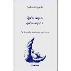 Qu'es aquò, qu'es aquò ? (bil) - A. Lagarde