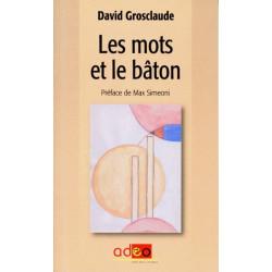 Les Mots et le bâton (fçs) - D. Grosclaude