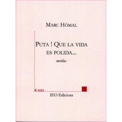 Puta ! que la vida es polida - Marc Homal