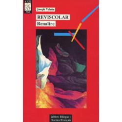 Reviscolar / Renaître - Joseph Valette