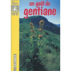 Un Goût de gentiane - Monique Roque