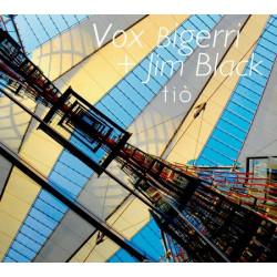 Vox Bigerri + Jim Black - Tiò