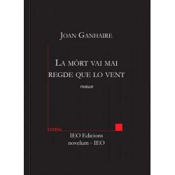 La mòrt vai mai regde... - Joan Ganhaire
