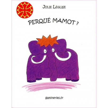 Perqué Mamot ? (oc) - Julie Léglise