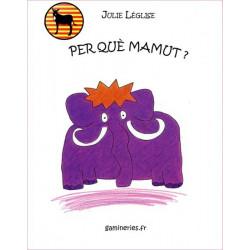 Perqué Mamut ? (cat) - Julie Léglise
