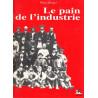 Le Pain de l'industrie - Pierre Brugel