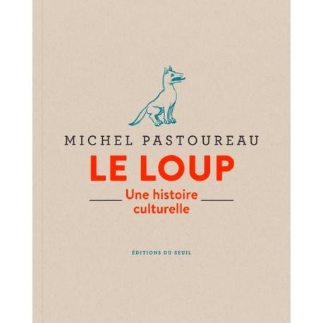 Le loup : une histoire culturelle - M. Pastoureau