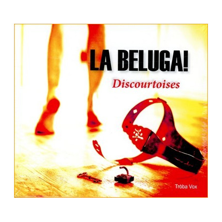 CD La Beluga - Discourtoises