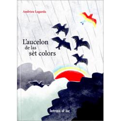 L'aucelon de las sèt colors (+ CD) - André Lagarde