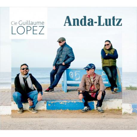 Cie Guillaume Lopez - Anda-Lutz