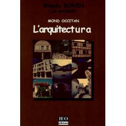 L'arquitectura - Miquèu Gonin, Loís Gaubert