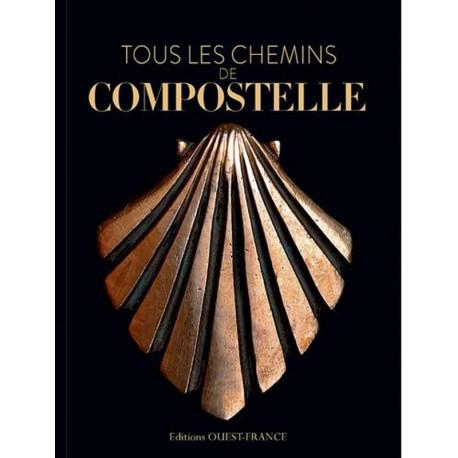 Tous les chemins de Compostelle – P. Huchet, Y. Boëlle