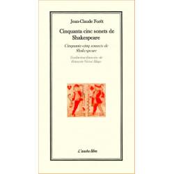 Cinquanta cinc sonets de Shakespeare - trad J.-C. Forêt
