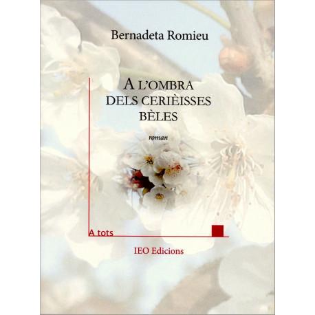A l'ombra dels cerièisses bèles - Bernadeta Romieu