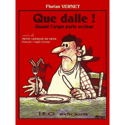 Que dalle ! Quand l'argot parle occitan - F. Vernet