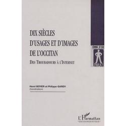 Dix siècles d'usages et d'images de l'occitan - H. Boyer, P. Gardy