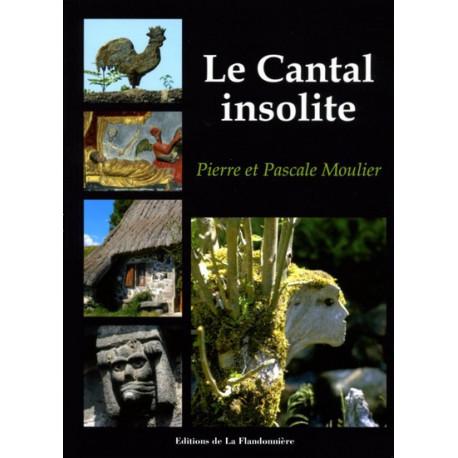 Le Cantal insolite - P. et P. Moulier