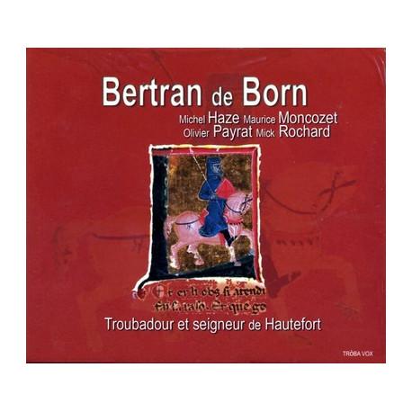 Bertran de Born, seigneur et troubadour...