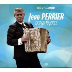 Jean Perrier - Quand tu joues, musique d'Aubrac