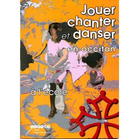 Jouer, chanter et danser en occitan - collectif