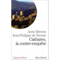 Cathares, la contre-enquête - A. Brenon, J.-P. de Tonnac