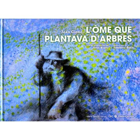 L'Ome que plantava d'arbres - J. Giono, F. Back