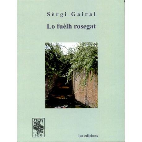 Lo Fuèlh rosegat - Sergi Gairal