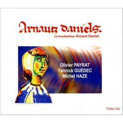 Arnaut Daniel - O. Payrat, Y. Guédec, M. Haze