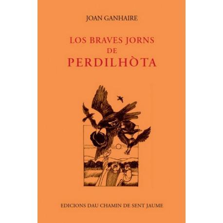 Los braves jorns de Perdilhòta - J. Ganhaire
