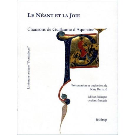 Le Néant et la joie - Guillaume d'Aquitaine, K. Bernard