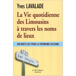 La Vie quotidienne des Limousins à travers les noms de lieux - Y. Lavalade