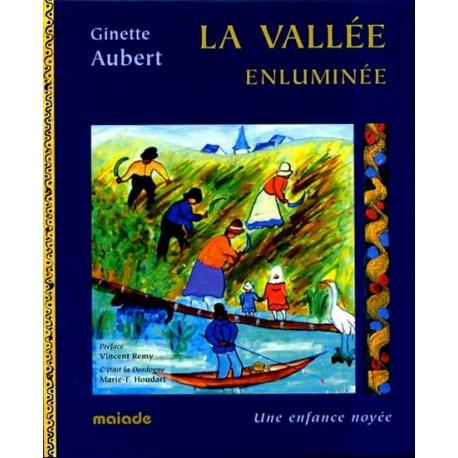 La Vallée enluminée - Ginette Aubert
