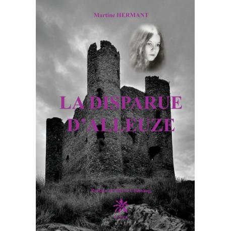 La Disparue d'Alleuze - Martine Hermant