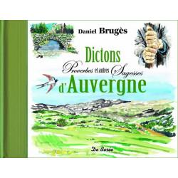 Dictons, proverbes et autres sagesses d'Auvergne - D. Brugès