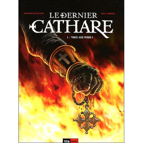 Le Dernier Cathare 1 - A. Delalande, E. Lambert