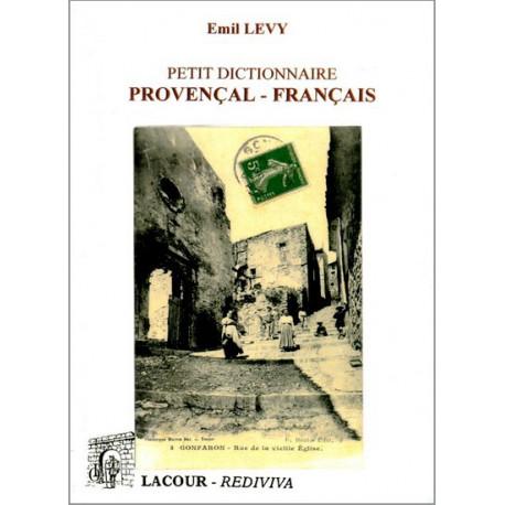 Petit dictionnaire provençal-français - E. Levy