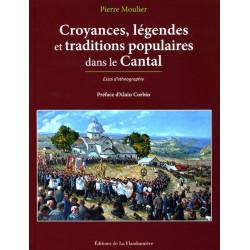 Croyances, légendes... dans le Cantal - P. Moulier